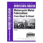 Motorcycle Metal Fabrication: from Sheet to Street, by Ron Fournier, 2 DVD set